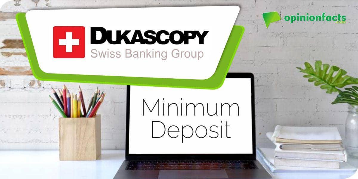 Dukascopy - Minimum Deposit