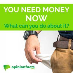 You need money now, what can you do about it?