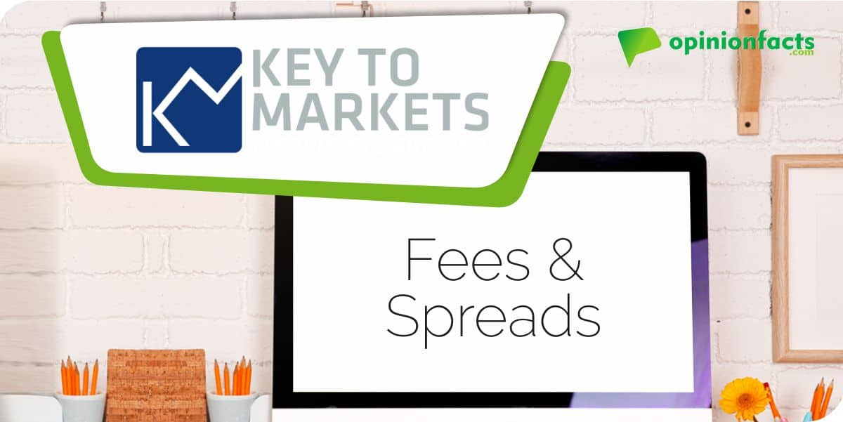 Key To Markets - Fees & Spreads